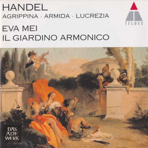 Handel. Agrippina, Armida, Lucrezia with Eva Mei